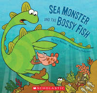 Link to Sea Monster and the Bossy Fish