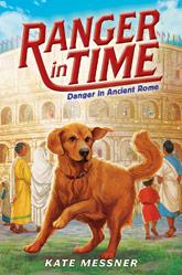 Ranger in Time -- Danger in Ancient Rome