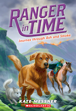 Cover of Ranger in Time: Joureny Through Ash and Smoke by Kate Messner