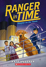 Cover of Ranger in Time: Disaster on the Titanic by Kate Messner