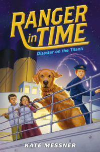 Ranger in Time Disaster on the Titanic by Kate Messner
