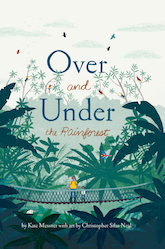 Cover of Over and Under the Rainforest by Kate Messner